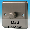 Matt Chrome Standard Dimmer Switches
