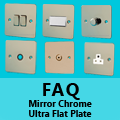 FAQ - Ultra Flat Mirror Chrome