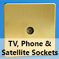 Screwless Brushed Brass - TV, Phone & Satellite Sockets